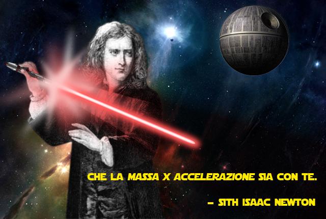 sith isaac Newton Star Wars che la massa per accelerazione sia con te